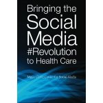 Bringing the social media revolution to health care book cover