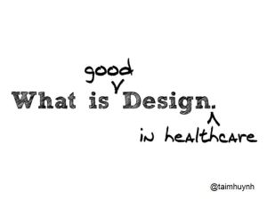 What is good design in health care?