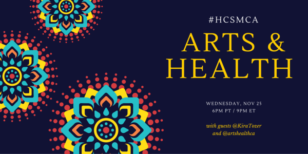poster announcing chat Arts & Health Nov 25 at 9pm ET with guests @kiratozer and @artshealthca